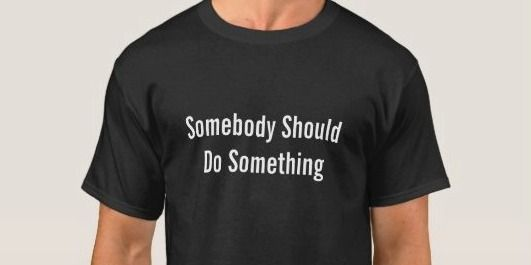Cybersecurity: Somebody Should Do Something T-Shirt (Cybersecurity Writers Blog)