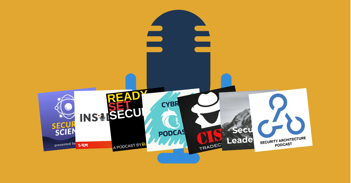 7 New Cybersecurity Podcasts You Should Follow in 2021